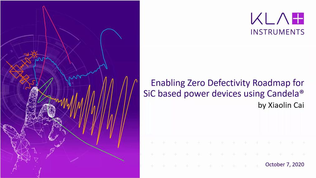 Candela助力碳化硅功率器件制造零缺陷技术路线图