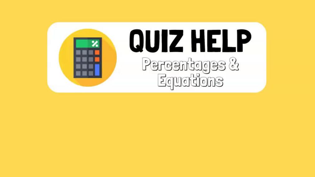 Quiz Help Percentages & Equations.mp4
