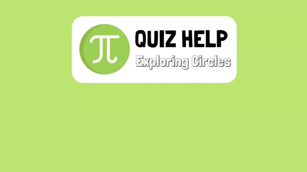 Exploring Circles Quiz Help.mp4