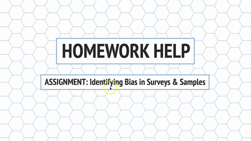 Intro Stats Identifying Bias in Surveys and Samples HH.mp4