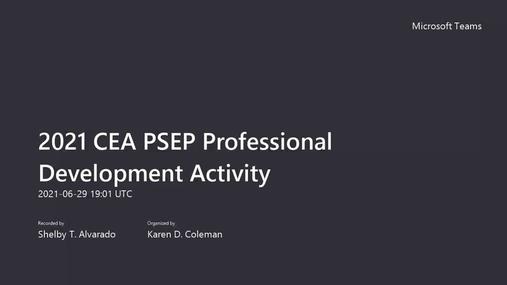 2021 CEA PSEP Professional Development Activity-20210629_140113-Meeting Recording.mp4