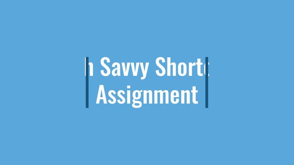 Tech Savvy Shortcuts Assignment