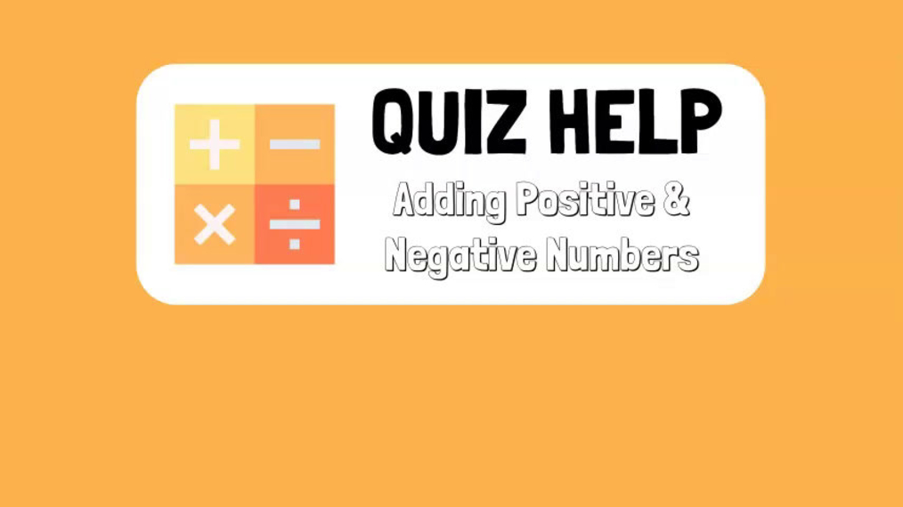 Quiz Help Adding Positive & Negative Numbers.mp4