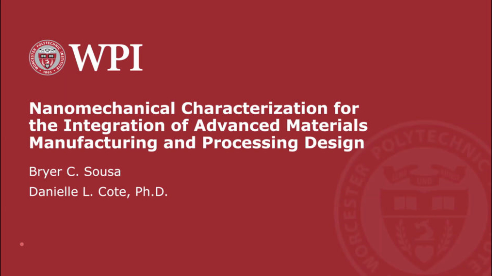Nanomechanical Characterization for the Integration of Advanced Materials Manufacturing and Processing Design
