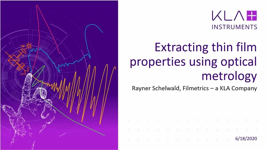 Rayner Schelwald: Extracting thin film properties using optical metrology – Film thickness & topography measurements