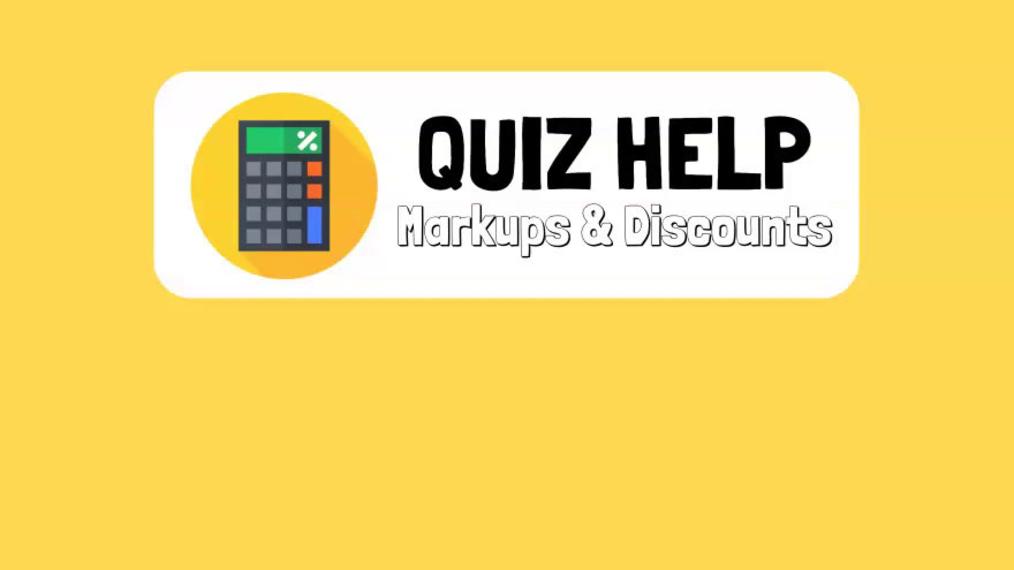 Quiz Help Markups & Discounts.mp4