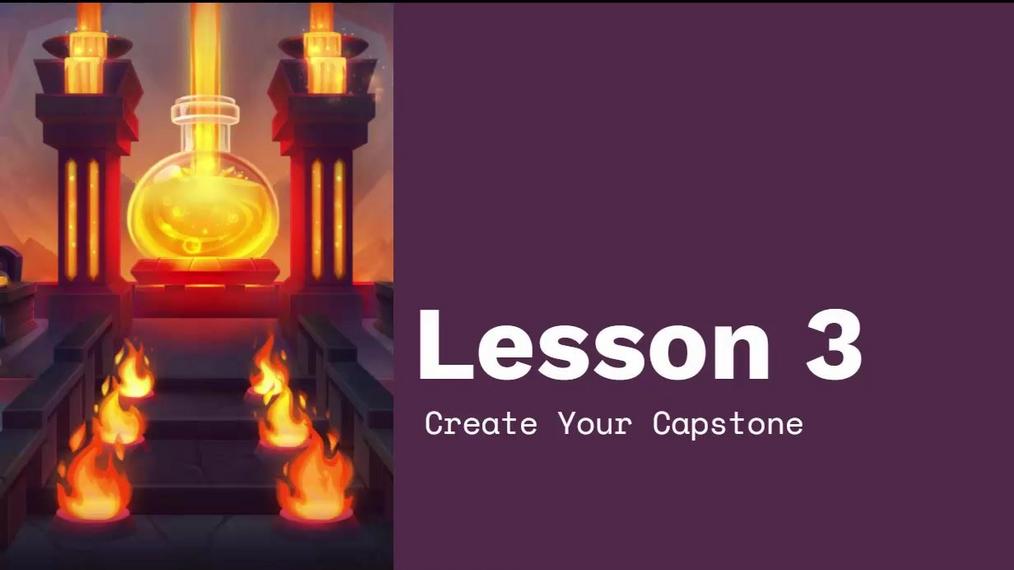 Chapter 4 Module 4 Lesson 3 Building Your Capstone.mp4