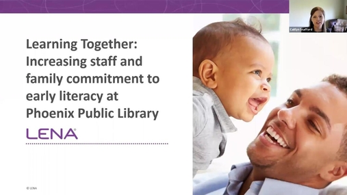 Webinar: Learning Together: Increasing staff and family commitment to early literacy at Phoenix Public Library