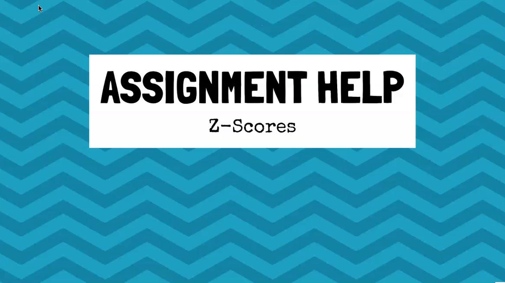 Assignment Help Z-Scores.mp4