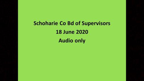 Schoharie Co Bd of Supervisors -- 18 June 2020