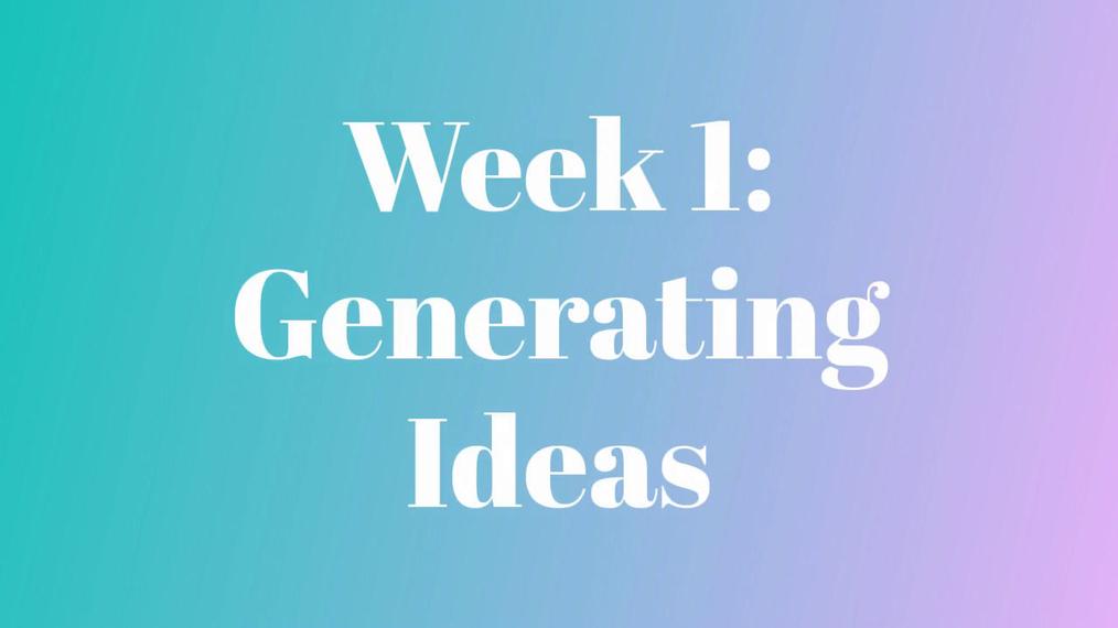 Week_1_Generating_Ideas.mp4