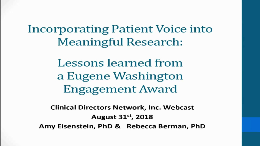 Incorporating Patient Voice into Meaningful Research: Lessons learned from a Eugene Washington Engagement Award