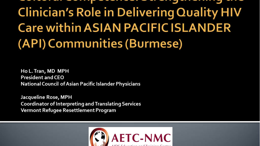 Cultural Competence: Strengthening the Clinician's Role in Delivering Quality HIV Care within Asian and Pacific Islander (API) Communities (Burmese)