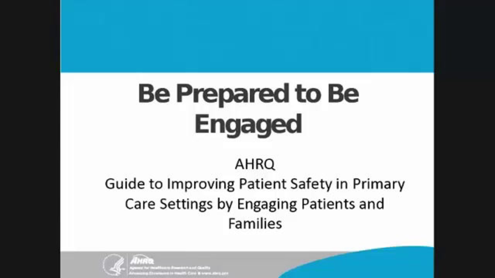 Guide to Improving Patient Safety in Primary Care Settings by Engaging Patients and Families:  Be Prepared to be Engaged