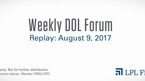 DOL Forum Replay: August 9, 2017