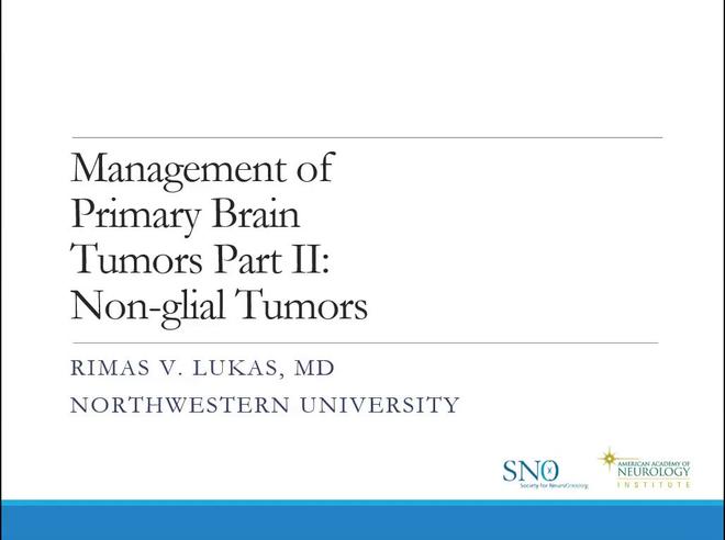 Management of Primary Brain Tumors Part II: Non-glial Tumors