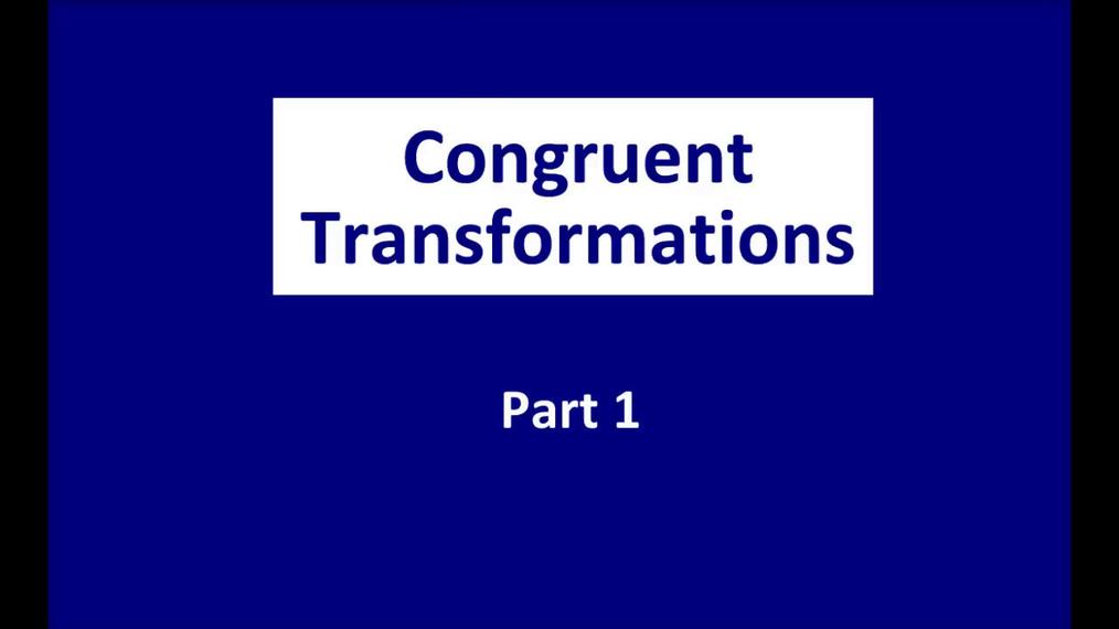 Math 8 Q3 NEW - Congruent Transformations P1.mp4