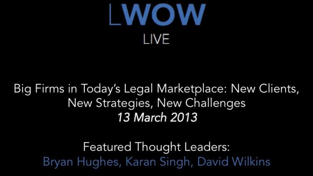 13 Mar 2013: New Law Firm Models: Virtual and Beyond