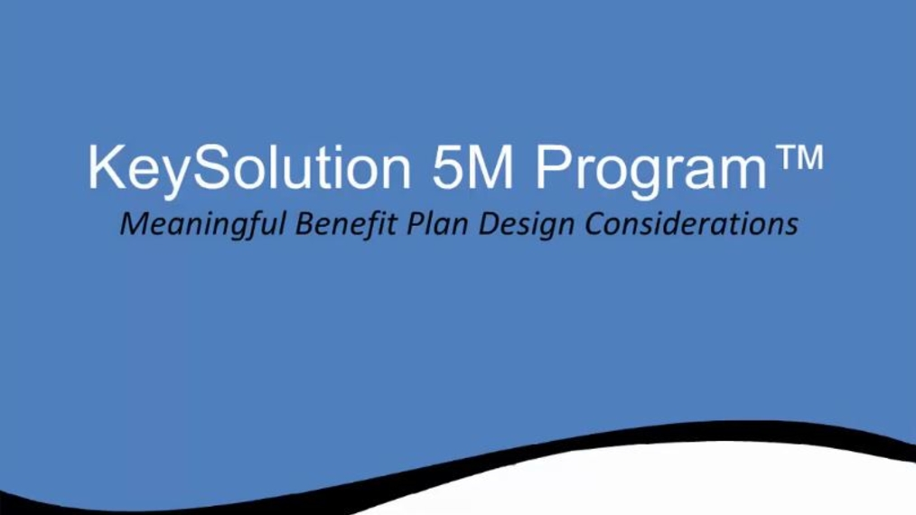 5M-Meaningful Benefit Plan Design Considerations