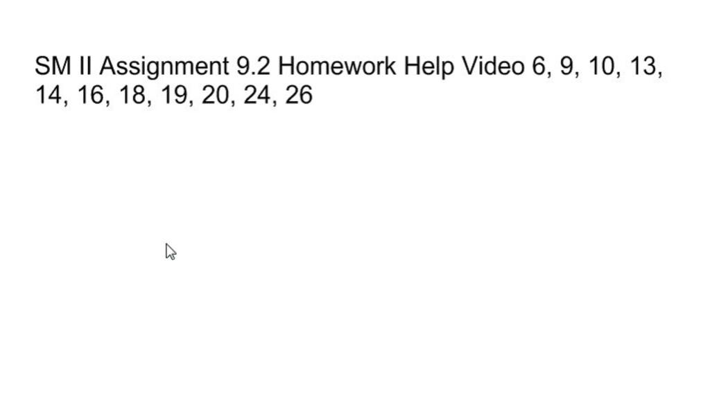 SM II Assignment 9.2 Homework Help Video.wmv