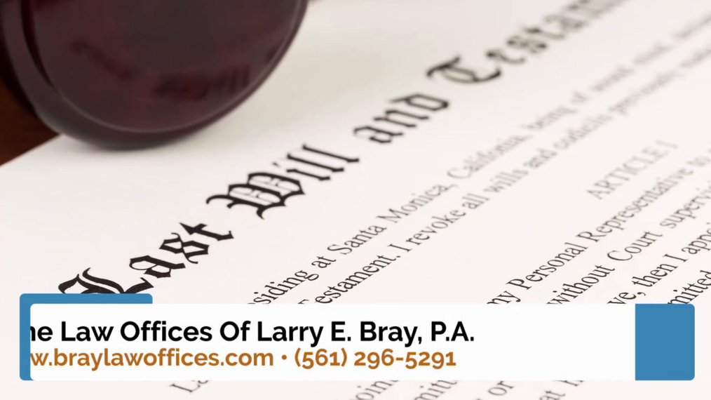 Probate Attorney in West Palm Beach FL, The Law Offices Of Larry E. Bray, P.A.