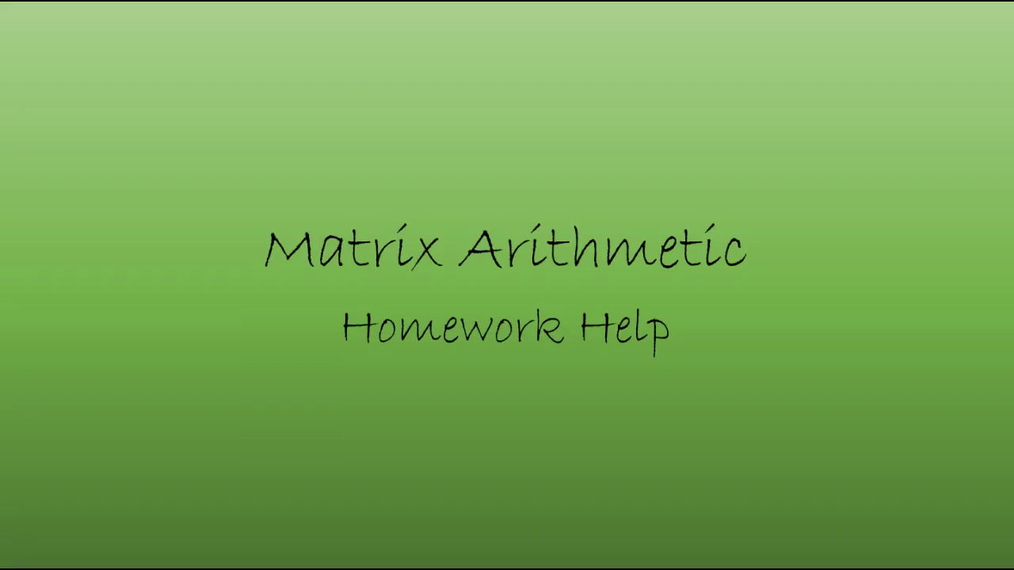 Precalc Matrix Arithmetic Homework Help.mp4