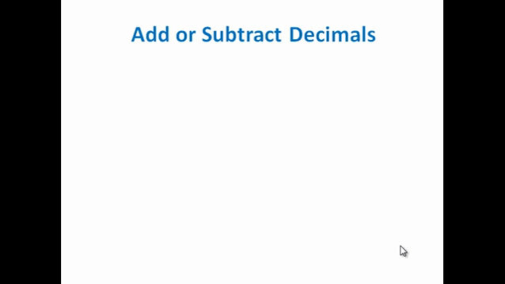 Add or Subtract Decimals Review.mp4