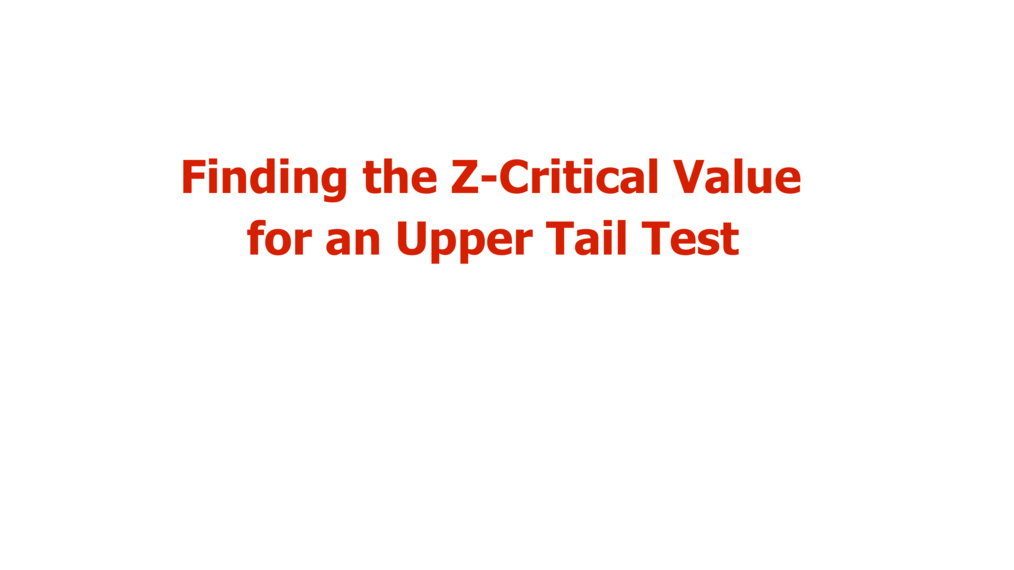 Finding the Critical Value - Upper Tail Test.mp4