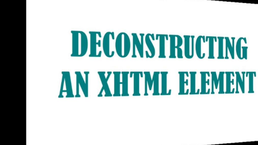 Deconstructing an XHTML Element.mp4