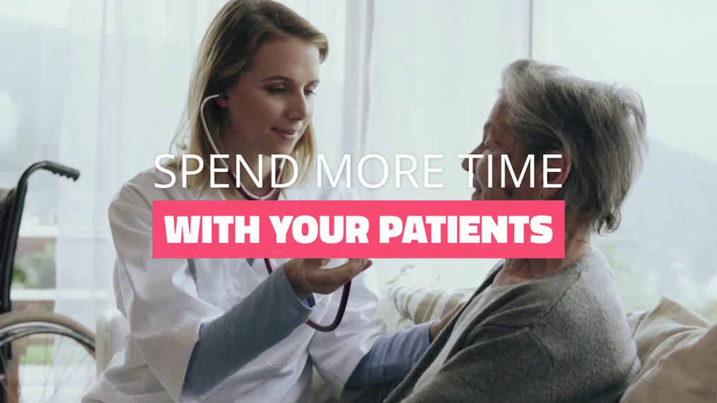 Spend More Time With Your Patients