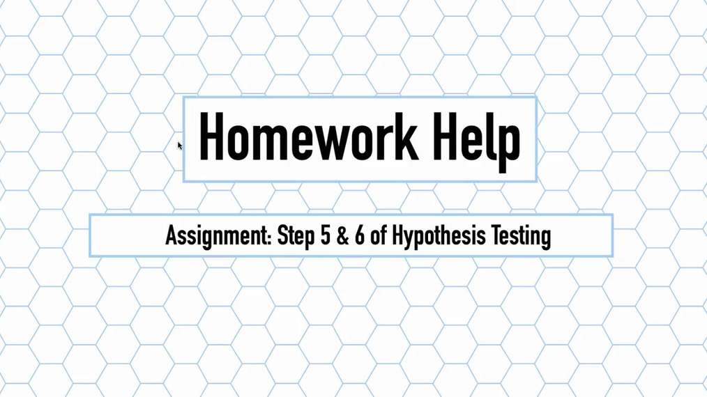 Intro Stats Q3 Step 5 & 6 of Hypothesis Testing HH.mp4