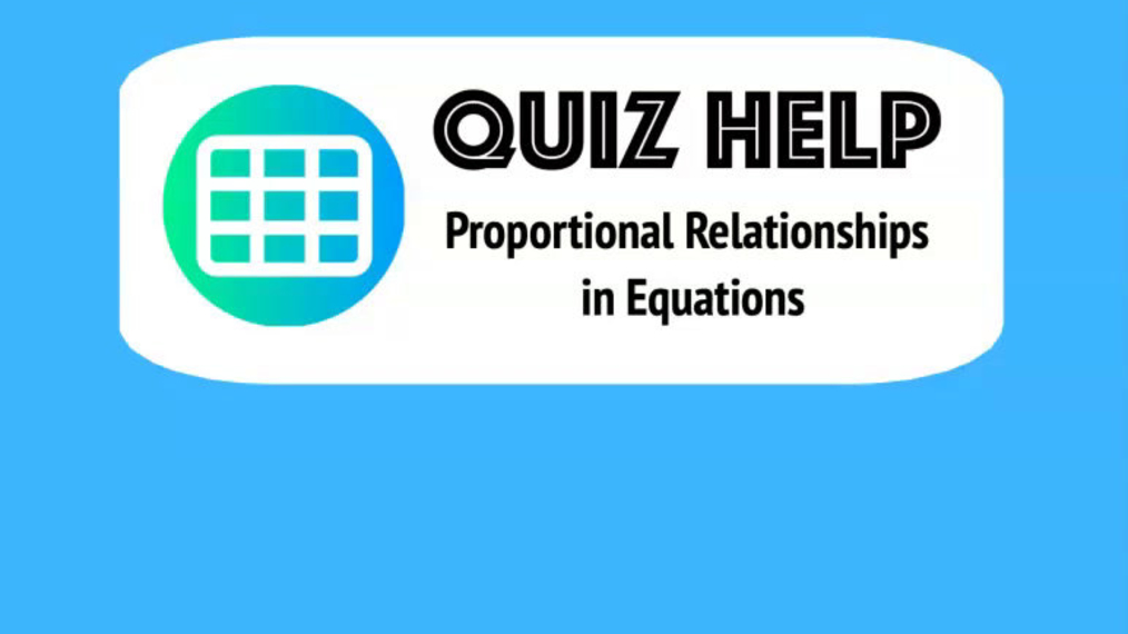 Quiz Help Proportional Relationships in Equations.mp4