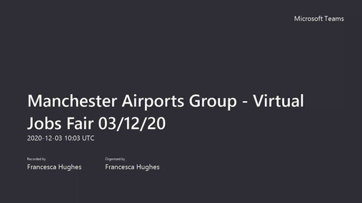 Manchester Airports Group - Virtual Jobs Fair 03_12_20 (1).mp4